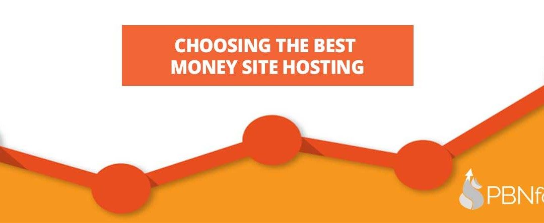 Choosing the Best Money Site Hosting