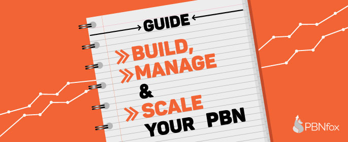 The Definitive Guide to Building, Managing and Scaling your Private Blog Network