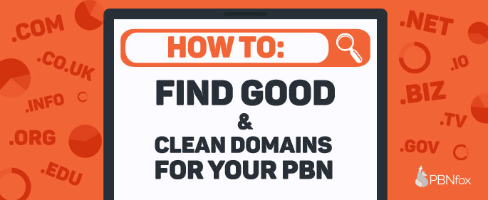 How to Find Quality PBN Domains with Good, Clean Backlink Profile
