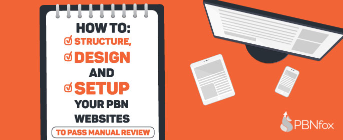 How to Structure, Design and Setup your PBN Websites to Pass Manual Review
